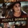 """La frontera más peligrosa está en """"Hostile Border"""""""